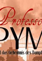 Professor Pym und das Geheimnis des Dampfes